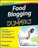 : Food Blogging For Dummies by Kelly Senyei (2012-04-10)