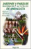 Jardines históricos y parques actuales de Andalucía (GUÍAS TURÍSTICAS)
