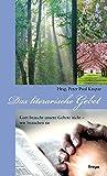 Das literarische Gebet: Gott braucht unsere Gebete nicht - wir brauchen sie