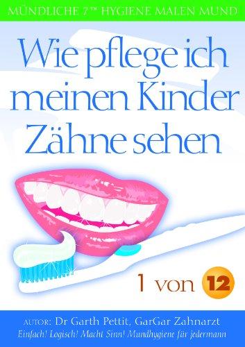 Wie pflege ich meinen Kinder Zähne sehen? 1 von ()