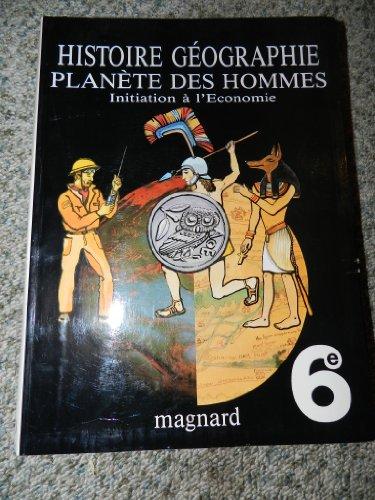 Histoire, geographie, planete des hommes/initiation a l'économie, 6e