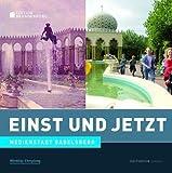 Einst und Jetzt - Medienstadt Babelsberg - Dörthe Ziemer