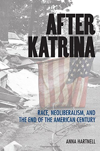 after-katrina-race-neoliberalism-and-the-end-of-the-american-century