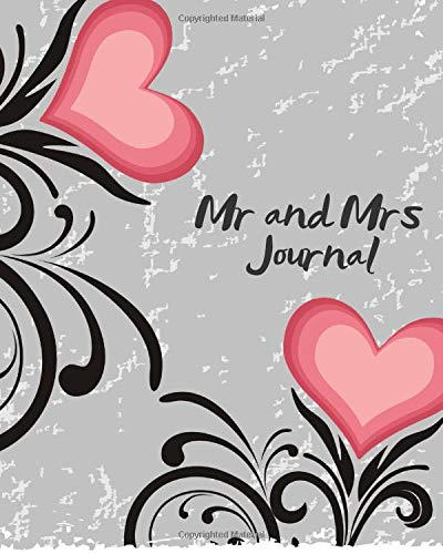 Mr and Mrs Journal: Blank Keepsake Record Notebook to Fill In. To-Do List Diary for Soon to Be Mr. & Mrs., Wedding Planners, Brides Maid, Schedule ... Engagements. (Engagements & Weddings, Band 7)