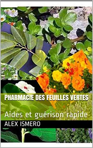 PHARMACIE DES FEUILLES VERTES: Aides et guérison rapide par ALEX ISMERO