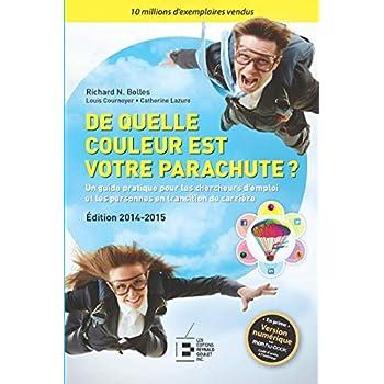 De quelle couleur est votre parachute ? 2014-2015 : Un guide pratique pour les chercheurs d'emploi et les personnes en transition de carrière