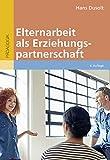 Elternarbeit als Erziehungspartnerschaft: Ein Leitfaden für den Vor- und Grundschulbereich - Hans Dusolt