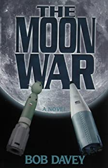 The Moon War (English Edition) de [Davey, Robert]