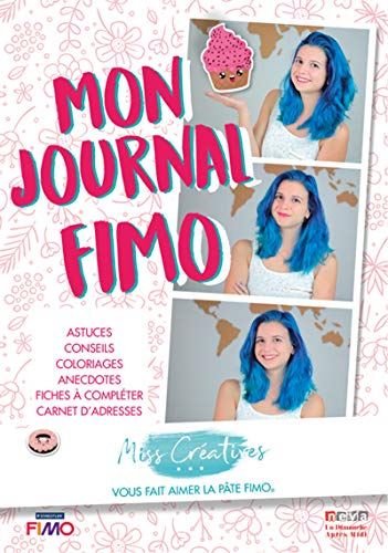 Mon journal FIMO: Astuces, conseils, coloriages, anectotes, fiches à compléter, carnet d'adresses