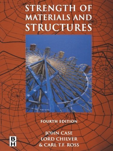 Strength of Materials and Structures, Fourth Edition by Carl T. F. Ross BSc PhD DSc CEng FRINA (1999-09-10)