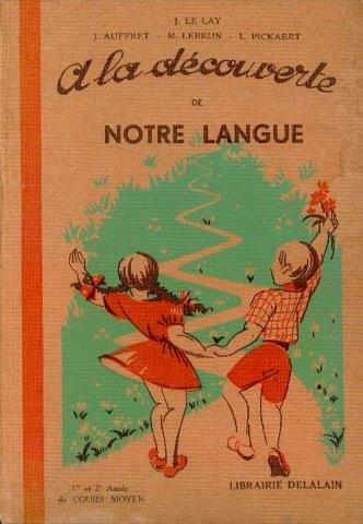 A la découverte de notre langue. grammaire française. cours moyen.