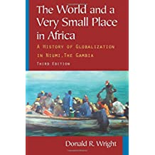 The World and a Very Small Place in Africa (Sources and Studies in World History)