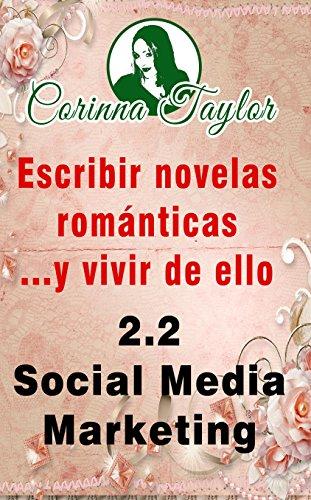2.2 Social Media Marketing (Escribir novelas románticas ...y vivir de ello nº 7) por Fascículos Taylor