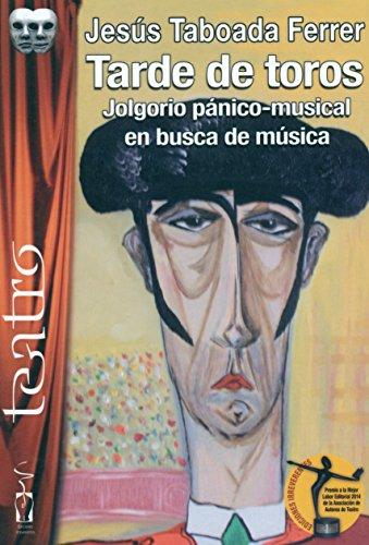 Tarde de toros: Jolgorio pánico-musical en busca de música (Teatro)