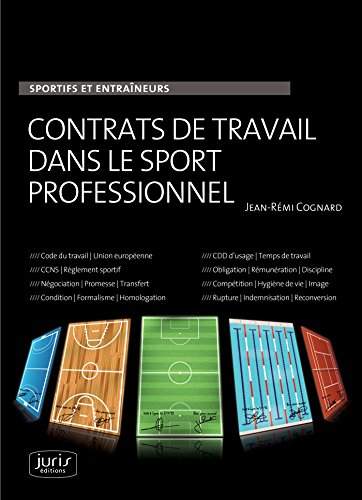 Contrats de travail dans le sport professionnel : Sportifs et entraîneurs par Jean-Rémi Cognard