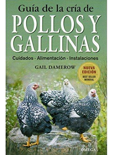 GUIA DE LA CRIA DE POLLOS Y GALLINAS (GUÍAS DEL NATURALISTA-GANADERÍA Y AVICULTURA) por G. DAMEROW