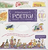 a child s introduction to poetry listen while you learn about the magic words that have moved mountains won battles and made us laugh and cry by driscoll michael 2003 hardcover