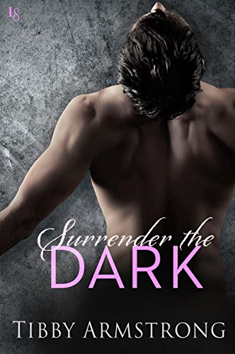 Surrender the Dark by [Armstrong, Tibby]