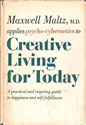 Creative Living for Today by maxwell maltz (1967-08-01)