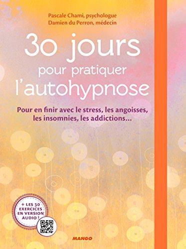 30 jours pour pratiquer l'autohypnose par Pascale Chami