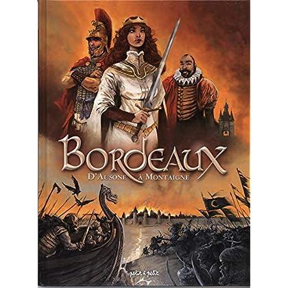 Bordeaux, Tome 1 : D'Ausone à Montaigne : De 80 000 av. J.C. à 1592