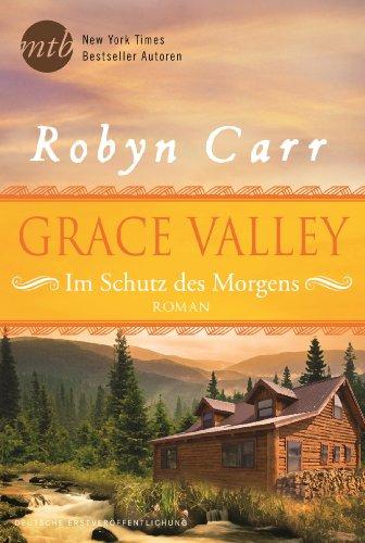 Buchseite und Rezensionen zu 'Grace Valley - Im Schutz des Morgens' von Robyn Carr