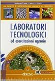Laboratori tecnologici ed esercitazioni agrarie. Con espansione online. Per gli Ist. professionali per l'agricoltura