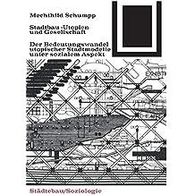 Stadtbau-Utopien und Gesellschaft (Bauwelt Fundamente, Band 32)