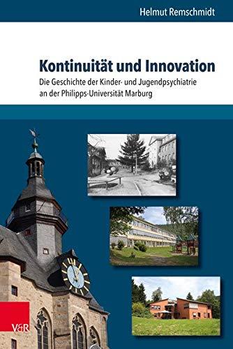 Kontinuität und Innovation: Die Geschichte der Kinder- und Jugendpsychiatrie an der Philipps-Universität Marburg