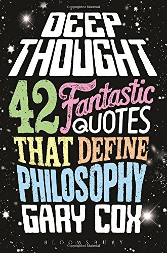 Deep Thought: 42 Fantastic Quotes that Define Philosophy