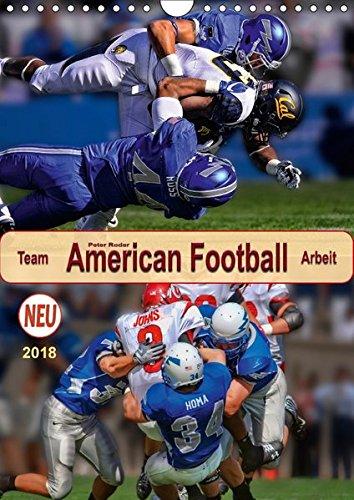 American Football, Team-Arbeit (Wandkalender 2018 DIN A4 hoch): Beispiellose Kombination von Taktik und Athletik. (Planer, 14 Seiten ) (CALVENDO Sport) [Kalender] [Apr 07, 2017] Roder, Peter