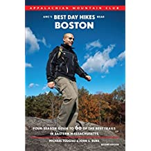 AMC's Best Day Hikes near Boston: Four-Season Guide To 60 Of The Best Trails In Eastern Massachusetts by Michael Tougias (2011-04-12)