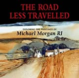 The Road Less Travelled: Exploring the Paintings of Michael Morgan RI