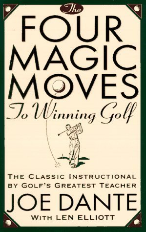The Four Magic Moves to Winning Golf by Joe Dante (15-May-1995) Paperback
