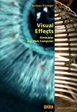 Visual Effects: Filmbilder aus dem Computer (Zürcher Filmstudien, Band 18)