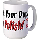CafePress - You Bet Your Dupa I'm Polish Large Mug - Coffee Mug, Large 15 oz. White Coffee Cup by CafePress