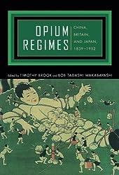 Opium Regimes: China, Britain, and Japan, 1839-1952 (2000-08-07)