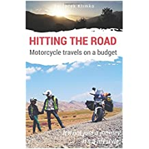 Hitting the road; motorcycle travel on a budget (Global motorcycle travel on a budget)