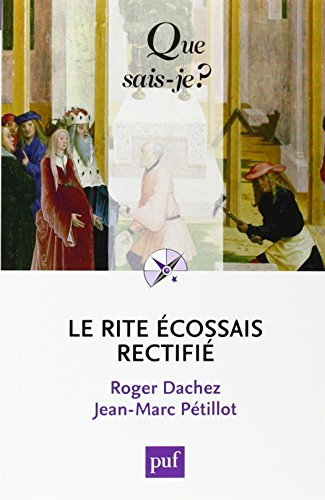 Le Rite Écossais Rectifié par Roger Dachez
