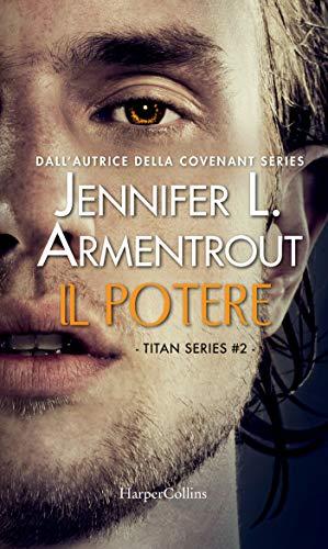 Il potere (Titan Series Vol. 2) di [Armentrout, Jennifer L.]