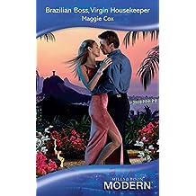 Brazilian Boss, Virgin Housekeeper (Mills & Boon Modern)