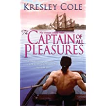The Captain of All Pleasures by Kresley Cole (2013-04-13)