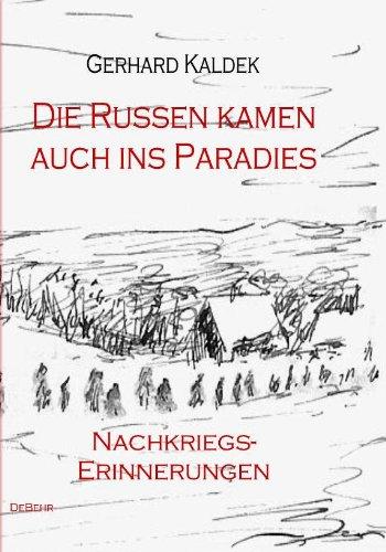 Die Russen kamen auch ins Paradies - Roman - Nachkriegserinnerungen