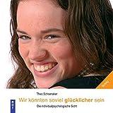 Wir könnten soviel glücklicher sein (Amazon.de)