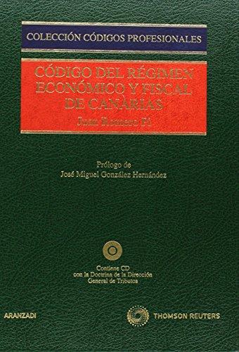 Código del Régimen Económico y Fiscal de Canarias: Incluye CD (Código Profesional) por Juan Romero Pi