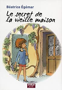 "Afficher ""Le secret de la vieille maison"""