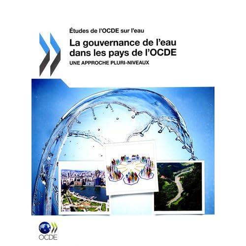 La gouvernance de l'eau dans les pays de l'OCDE - une approche pluri-niveaux