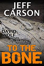 To the Bone (David Wolf Book 7) (English Edition)
