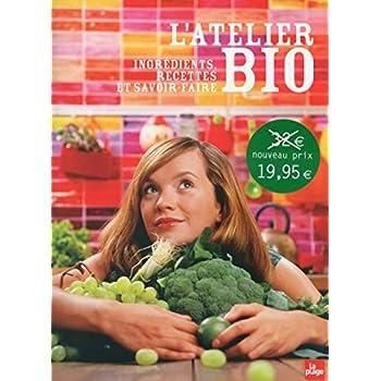 L'Atelier Bio - Ingrédients, recettes et savoir-faire