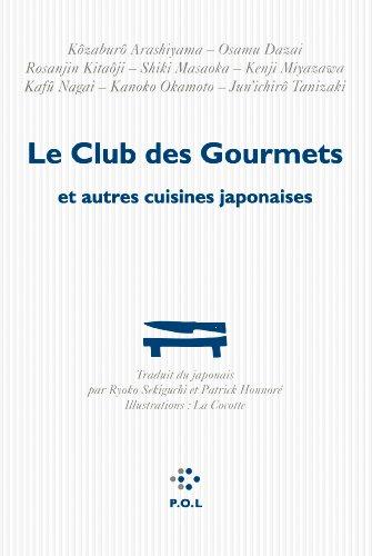 Le Club des Gourmets et autres cuisines japonaises par Ryoko Sekiguchi, Collectif
